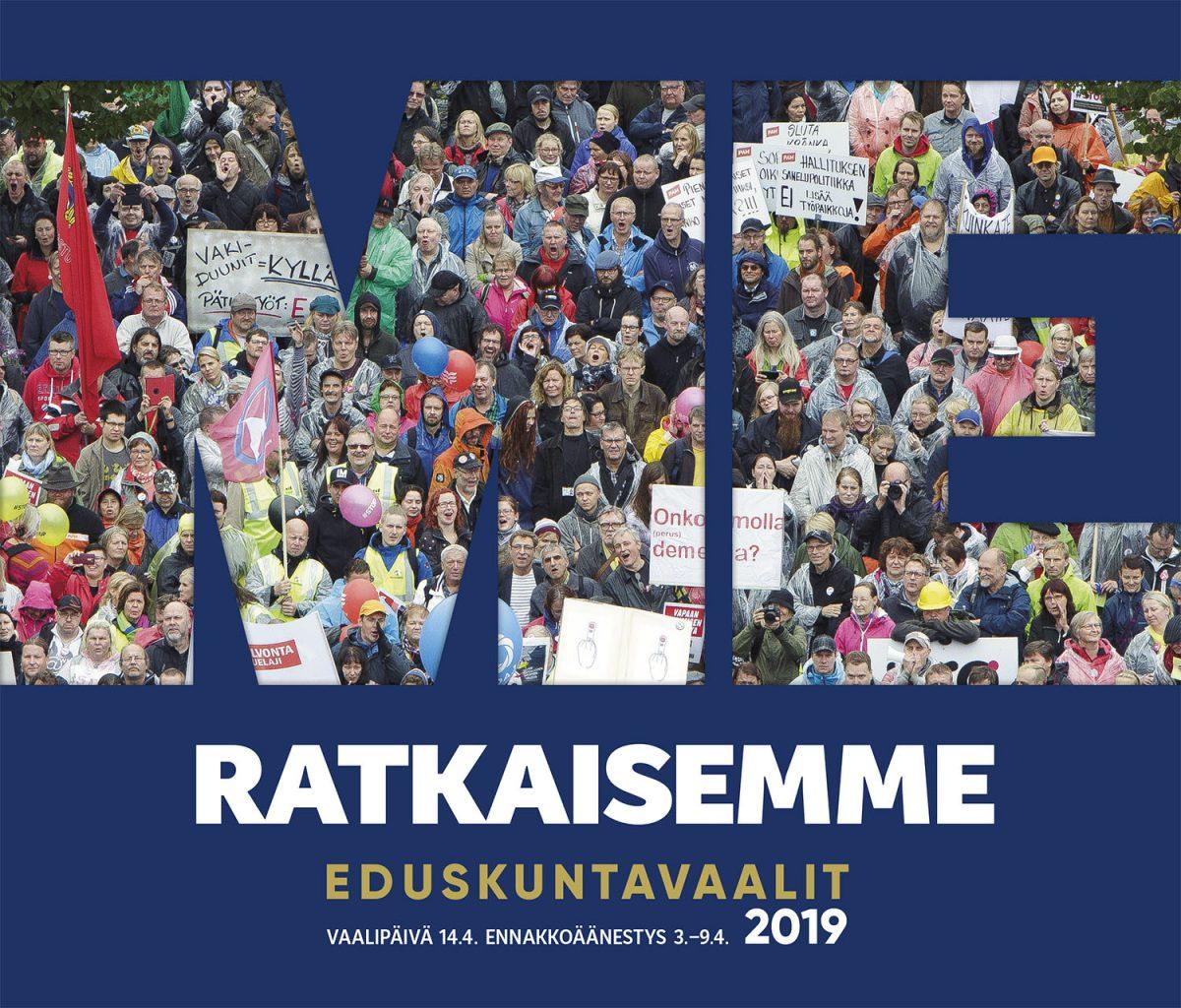 EDUSKUNTAVAALIT: Me ratkaisemme Suomen suunnan – työntekijöiden ääni kuuluviin!